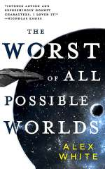 The Worst of All Possible Worlds (The Salvagers, #3)
