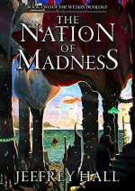 The Nation of Madness (The Welkin Duology , #2)