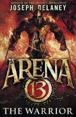 The Warrior (Arena 13 Trilogy, #3)