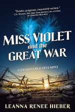Miss Violet and the Great War (Strangely Beautiful, #4)