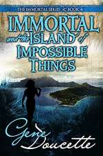 Immortal and the Island of Impossible Things (The Immortal Series, #4)