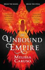 The Unbound Empire (The Swords & Fire Trilogy, #3)