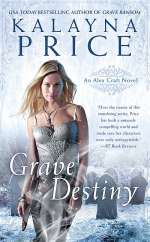 Grave Destiny (Alex Craft, #6)