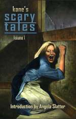 Kane's Scary Tales: Volume I
