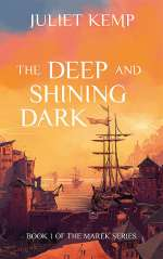 The Deep and Shining Dark (Marek, #1)
