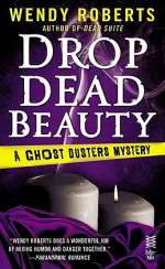 Drop Dead Beauty (Ghost Dusters Mysteries, #5)