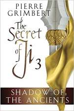 Shadow of the Ancients (The Secret of Ji, #3)