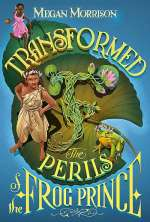 Transformed: The Perils of the Frog Prince (Tyme, #3)