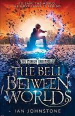 The Bell Between Worlds (The Mirror Chronicles, #1)