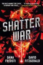 Shatter War (Time Shards, #2)