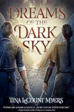 Dreams of the Dark Sky (The Legacy of Heavens, #2)