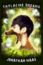 Thylacine Dreams: 6 Tales