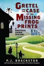 Gretel and the Case of the Missing Frog Prints (Brothers Grimm Mystery, #1)
