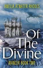 Of the Divine (Mancer, #2)