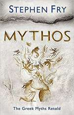Mythos: The Greek Myths Retold (Stephen Fry's Great Mythology, #1)