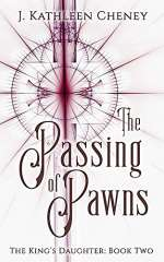 The Passing Pawns (The King's Daughter, #2)