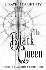 The Black Queen (The King's Daughter, #3)