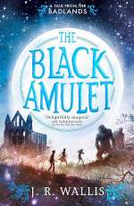 The Black Amulet (Badlands, #2)