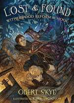 Lost and Found (Witherwood Reform School, #2)