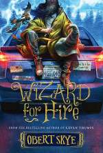 Wizard for Hire (Wizard for Hire, #1)