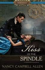 Kiss of the Spindle (Steampunk Proper Romance, #2)