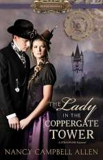 The Lady in the Coppergate Tower (Steampunk Proper Romance, #3)