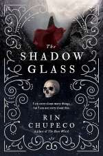 The Shadowglass (The Bone Witch #3)