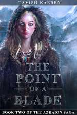 The Point of a Blade (The Azhaion Saga, #2)
