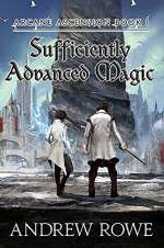 Sufficiently Advanced Magic (Arcane Ascension, #1)