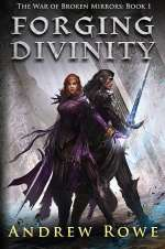 Forging Divinity (The War of Broken Mirrors, #1)