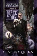 Black Moon (The Complete Tales of Jules de Grandin, #5)