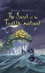 The Secret of the Twelfth Continent (Karl and Achim, #2)
