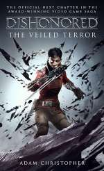 The Veiled Terror (Dishonored, #3)