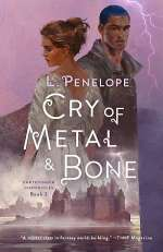 Cry of Metal & Bone (Earthsinger Chronicles, #3)