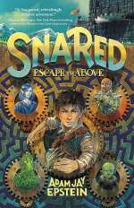 Snared: Escape to the Above (Wily Snare, #1)