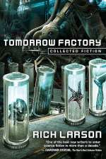 Tomorrow Factory: Collected Fiction