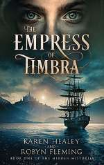 The Empress of Timbra (The Hidden Histories, #1)