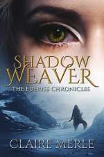 Shadow Weaver (The Ederiss Chronicles, #1)