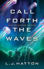 Call Forth the Waves (The Celestine Series, #2)
