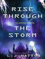Rise Through the Storm (The Celestine Series, #3)