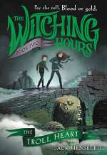 The Troll Heart (The Witching Hours, #2)