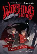 The Vampire Knife (The Witching Hours, #1)