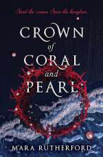 Crown of Coral and Pearl (Crown of Coral and Pearl, #1)