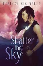 Shatter the Sky (The Shatter the Sky Duology , #1)