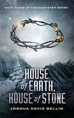 House of Earth, House of Stone (Ecosystem, #3)