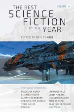 The Best Science Fiction of the Year: Volume Four (The Best Science Fiction of the Year, #4)