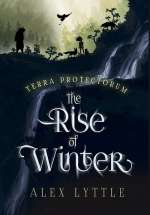 The Rise of Winter (Terra Protectorum, #1)