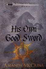 His Own Good Sword (Cymeria Series, #1)
