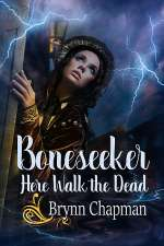 Boneseeker: Here Walk the Dead (Boneseeker, #2)