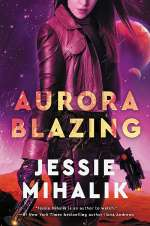 Aurora Blazing (The Consortium Rebellion, #2)